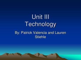 Unit III Technology