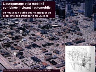 L'autopartage et la mobilité combinée incluant l'automobile :