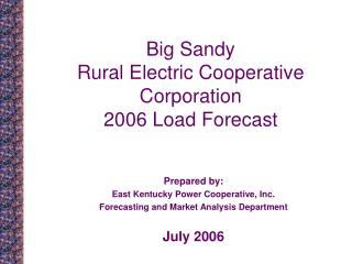 Big Sandy  Rural Electric Cooperative Corporation 2006 Load Forecast