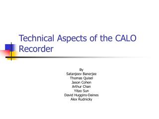 Technical Aspects of the CALO Recorder