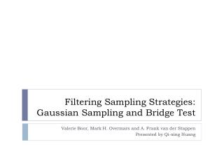 Filtering Sampling Strategies: Gaussian Sampling and Bridge Test