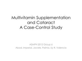 Multivitamin Supplementation and Cataract A Case-Control Study