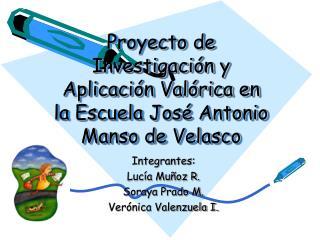 Proyecto de Investigación y Aplicación Valórica en la Escuela José Antonio Manso de Velasco