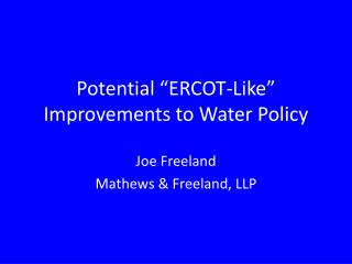 "Potential ""ERCOT-Like"" Improvements to Water Policy"