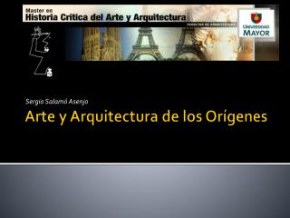 Arte y Arquitectura de los Orígenes