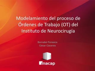 Modelamiento  del proceso de Órdenes de Trabajo (OT) del Instituto de Neurocirugía