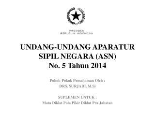 UNDANG-UNDANG APARATUR SIPIL NEGARA (ASN) No. 5  Tahun  2014