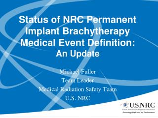 Status of NRC Permanent Implant Brachytherapy Medical Event Definition:  An Update