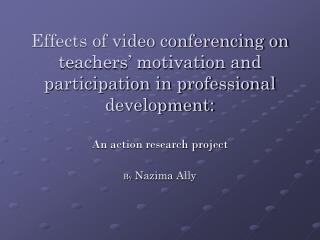 An  action research project By Nazima  Ally