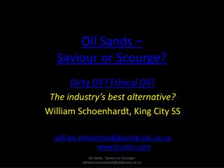 Oil Sands �  Saviour or Scourge?