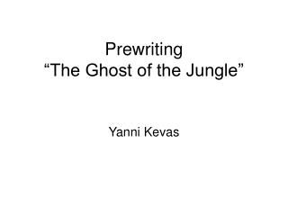 "Prewriting ""The Ghost of the Jungle"""