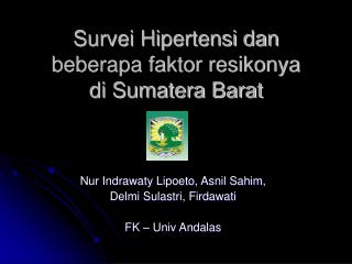 Survei Hipertensi dan beberapa faktor resikonya  di Sumatera Barat