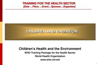TRAINING FOR THE HEALTH SECTOR  [Date �Place �Event�Sponsor�Organizer]