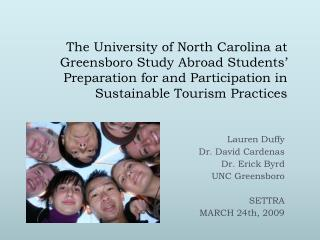Lauren Duffy Dr. David Cardenas Dr. Erick Byrd UNC Greensboro SETTRA MARCH 24th, 2009