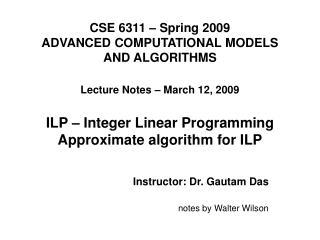 Instructor: Dr. Gautam Das notes by Walter Wilson