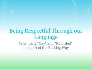 Being Respectful Through our Language