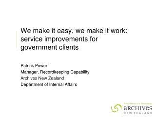 We make it easy, we make it work: service improvements for government clients