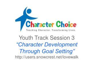"""Character Development Through Goal Setting"""