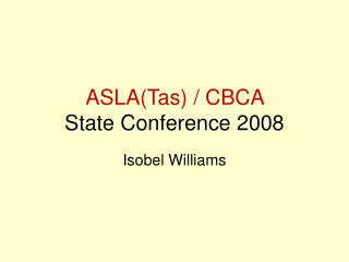 ASLA(Tas) / CBCA State Conference 2008