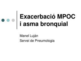 Exacerbació MPOC i asma bronquial