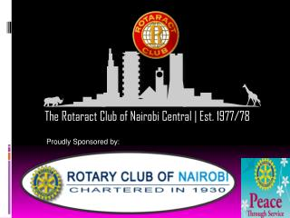 The  Rotaract  Club of Nairobi Central | Est. 1977/78