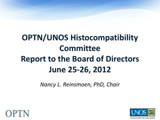 OPTN/UNOS Histocompatibility Committee Report to the Board of Directors June 25-26, 2012