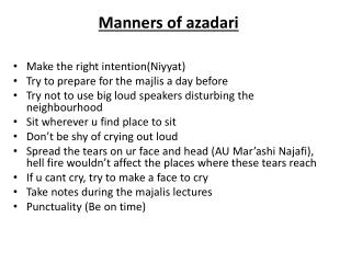 Make the right intention(Niyyat) Try to prepare for the  majlis  a day before
