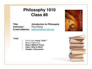 Philosophy 1010 Class #8