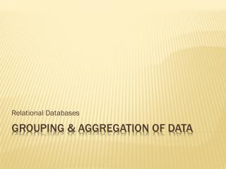 Grouping & aggregation of data