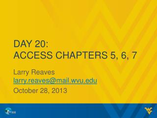 Day 20: Access Chapters 5, 6, 7