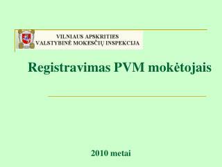 Registravimas PVM mok ė tojais