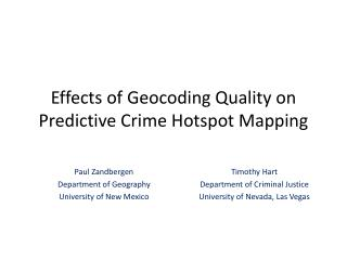 Effects of  Geocoding  Quality on Predictive Crime Hotspot Mapping