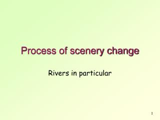 Process of scenery change