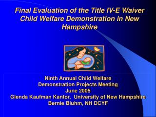 Final Evaluation of the Title IV-E Waiver Child Welfare Demonstration in New Hampshire