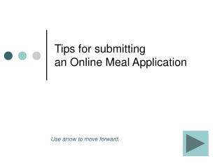 Tips for submitting  an Online Meal Application
