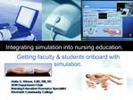 Integrating simulation into nursing education.