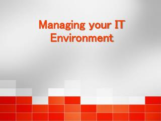 Managing your IT Environment