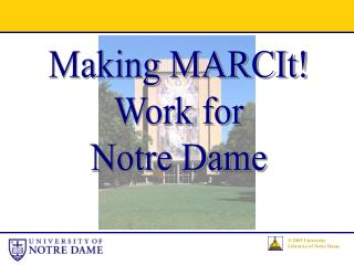 Making MARCIt! Work for Notre Dame