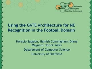 Using the GATE Architecture for NE Recognition in the Football Domain