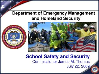 School Safety and Security Commissioner James M. Thomas July 22, 2009