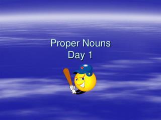 Proper Nouns Day 1