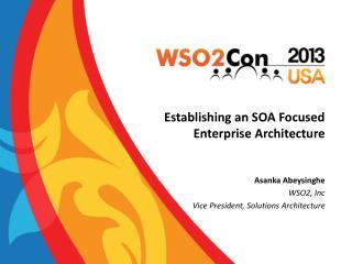 Establishing an SOA Focused Enterprise Architecture