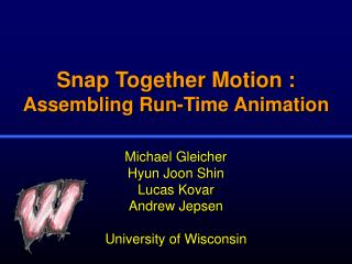 Snap Together Motion :  Assembling Run-Time Animation