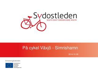 På cykel Växjö - Simrishamn