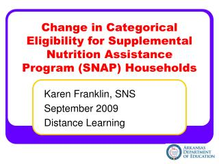 Change in Categorical Eligibility for Supplemental Nutrition Assistance Program (SNAP) Households