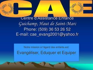 Notre mission � l��gard des enfants.est: Evang�liser, Eduquer et Equiper