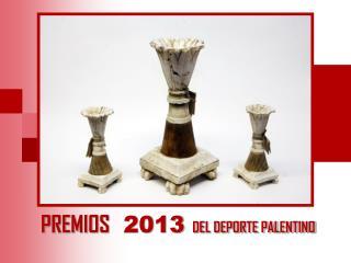 PREMIOS    2013  DEL DEPORTE PALENTINO