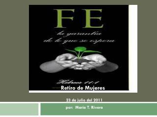 23  de julio del 2011 por :  María T. Rivera