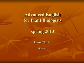 Advanced English  for Plant Biologists spring 2013