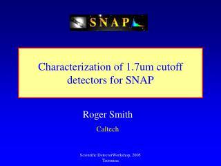 Characterization of 1.7um cutoff detectors for SNAP